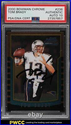 2000 Bowman Chrome Tom Brady ROOKIE RC PSA/DNA 10 AUTO #236 PSA AUTH